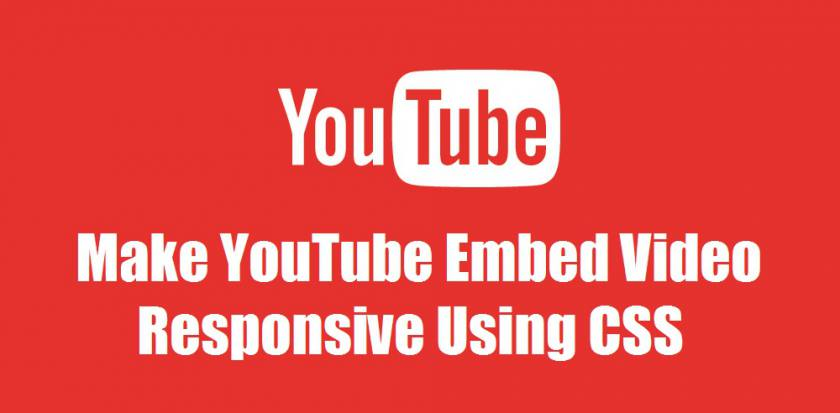 Make YouTube Embed Video Responsive Using CSS