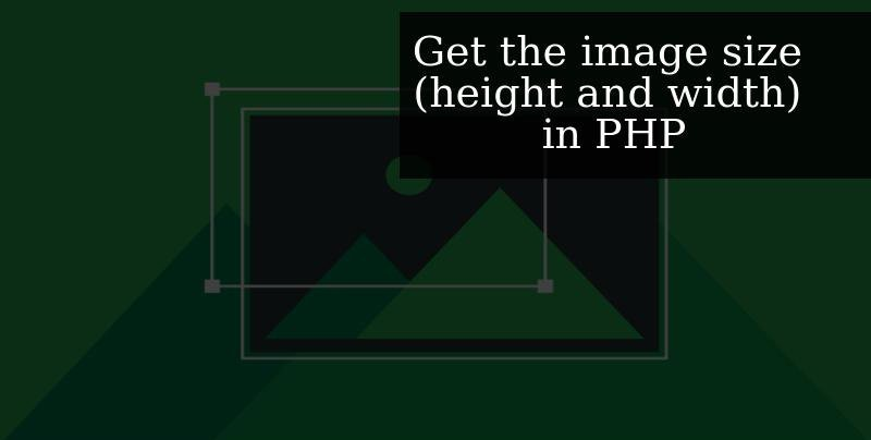 Get the image size (height and width) in PHP