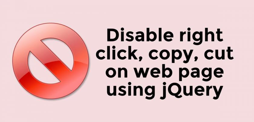 Disable right click, copy, cut on web page using jQuery