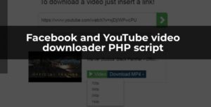 Facebook and YouTube video downloader PHP script - CodeSpeedy