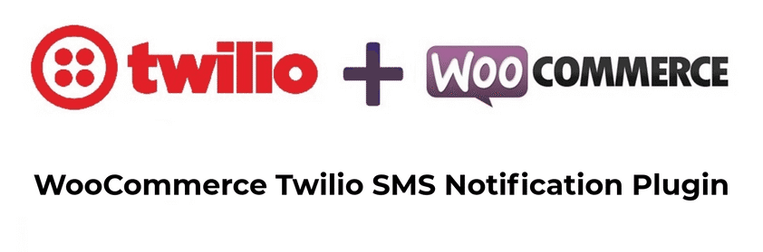 Twilio WooCommerce SMS Plugin to Send Order SMS Notifications