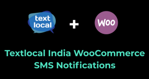 Textlocal India WooCommerce SMS Notifications Plugin Pro